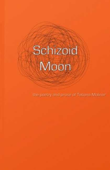 Hip Hop Books - Schizoid Moon: the poetry and prose of Tatiana Molinar