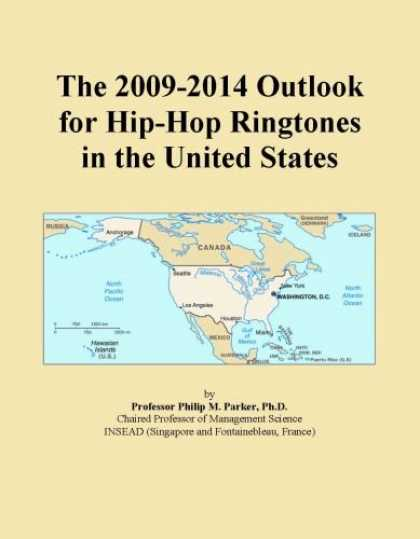 Hip Hop Books - The 2009-2014 Outlook for Hip-Hop Ringtones in the United States