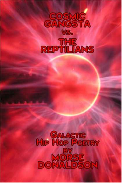 Hip Hop Books - Cosmic Gangsta vs. The Reptilians: Galactic Hip Hop Poetry