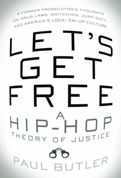 Hip Hop Books - Let's Get Free: A Hip-Hop Theory of Justice