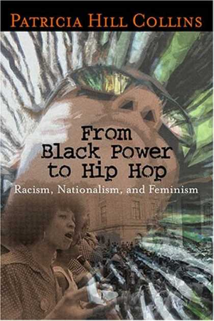 Hip Hop Books - From Black Power to Hip Hop: Racism, Nationalism, and Feminism (Politics History