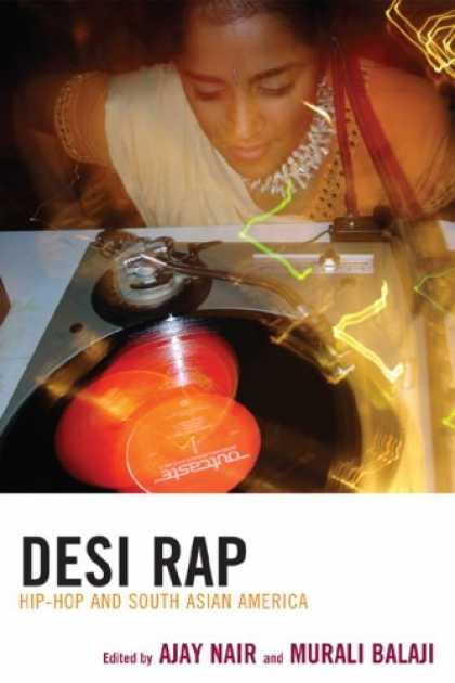 Hip Hop Books - Desi Rap: South Asian Americans in Hip Hop