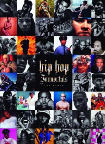 Hip Hop Books - Hip Hop Immortals: The Remix