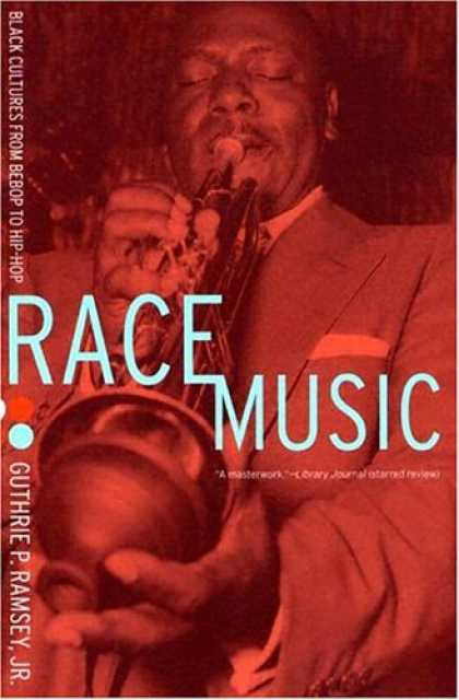 Hip Hop Books - Race Music: Black Cultures from Bebop to Hip-Hop (Music of the African Diaspora)