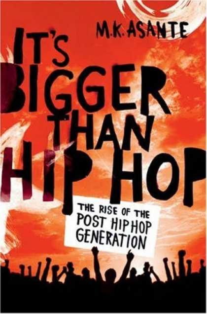 Hip Hop Books - It's Bigger Than Hip Hop: The Rise of the Post-Hip-Hop Generation