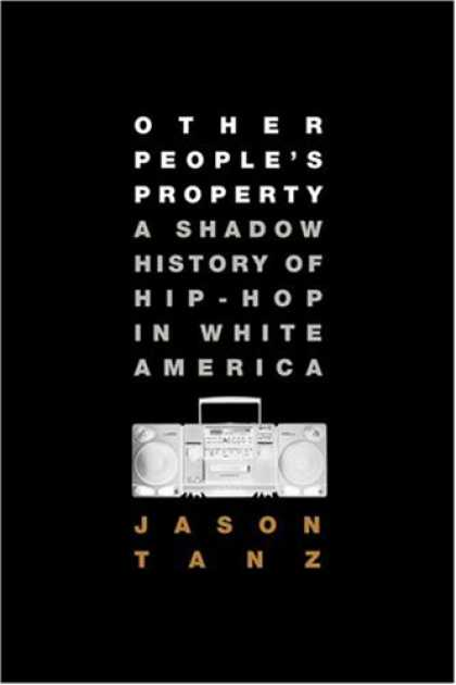 Hip Hop Books - Other People's Property: A Shadow History of Hip-Hop in White America