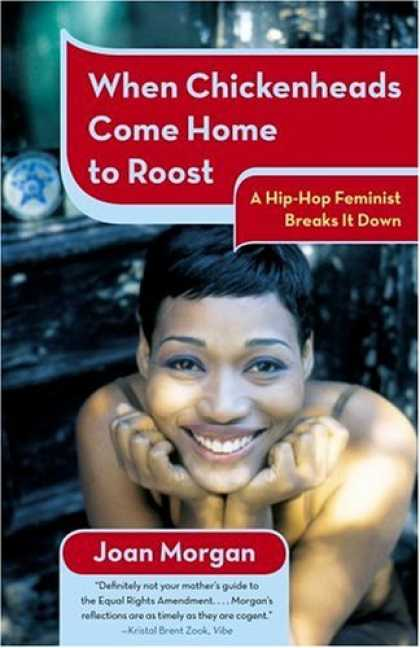 Hip Hop Books - When Chickenheads Come Home to Roost: A Hip-Hop Feminist Breaks It Down