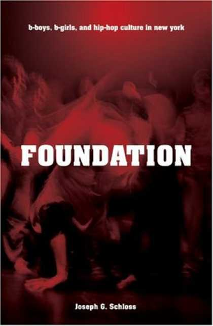 Hip Hop Books - Foundation: B-boys, B-girls and Hip-Hop Culture in New York