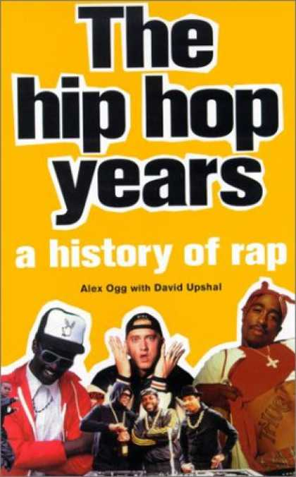 Hip Hop Books - The Hip Hop Years: A History of Rap
