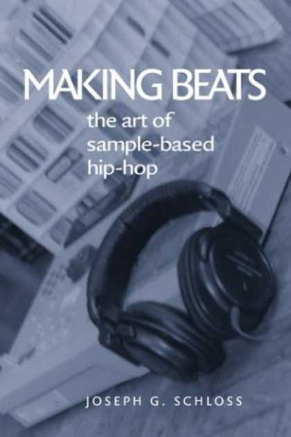 Hip Hop Books - Making Beats: The Art of Sample-Based Hip-Hop (Music Culture)
