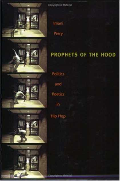 Hip Hop Books - Prophets of the Hood: Politics and Poetics in Hip Hop