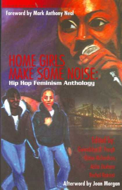 Hip Hop Books - Home Girls Make Some Noise!: Hip-hop Feminism Anthology