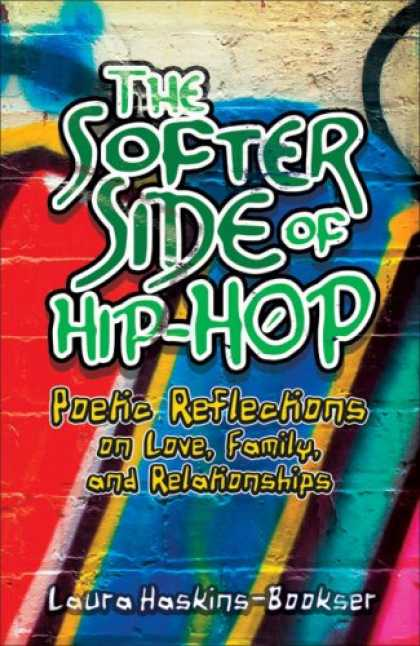 Hip Hop Books - The Softer Side of Hip-Hop: Poetic Reflections on Love, Family, and Relationship