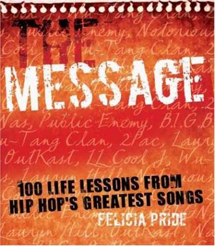 Hip Hop Books - The Message: 100 Life Lessons from Hip-Hop's Greatest Songs