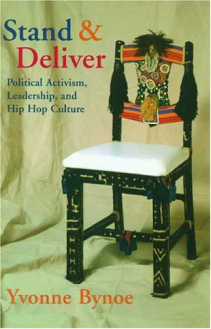 Hip Hop Books - Stand and Deliver: Political Activism, Leadership, and Hip Hop Culture