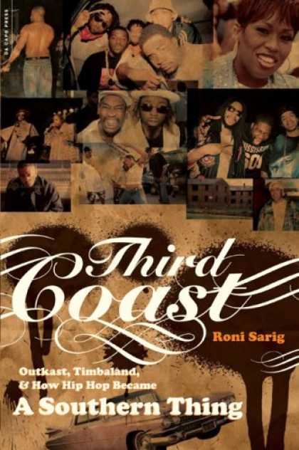 Hip Hop Books - Third Coast: OutKast, Timbaland, and How Hip-Hop Became a Southern Thing