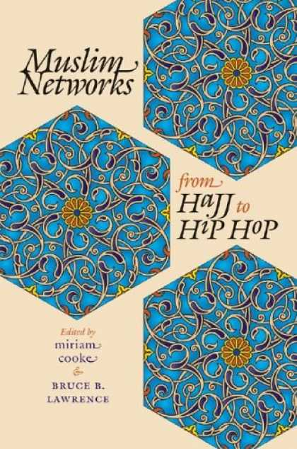 Hip Hop Books - Muslim Networks from Hajj to Hip Hop (Islamic Civilization and Muslim Networks)