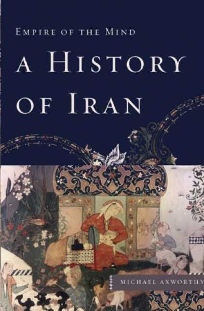 History Books - A History of Iran: Empire of the Mind