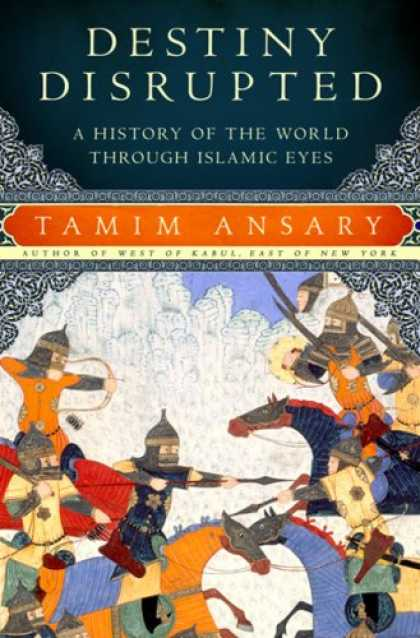 History Books - Destiny Disrupted: A History of the World through Islamic Eyes