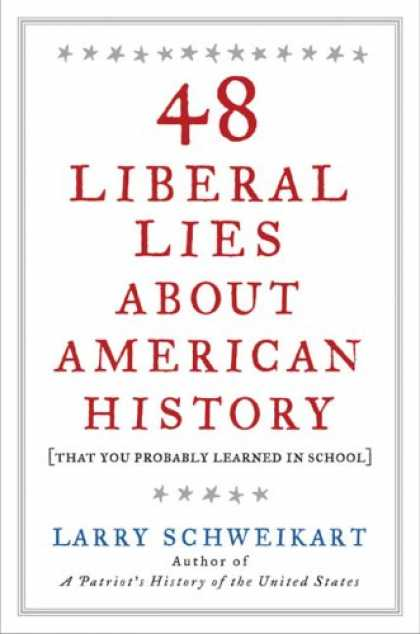 History Books - 48 Liberal Lies About American History: (That You Probably Learned in School)