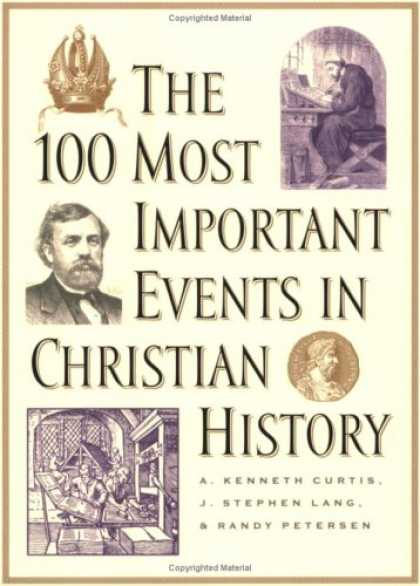 History Books - 100 Most Important Events in Christian History, The