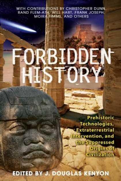 History Books - Forbidden History: Prehistoric Technologies, Extraterrestrial Intervention, and