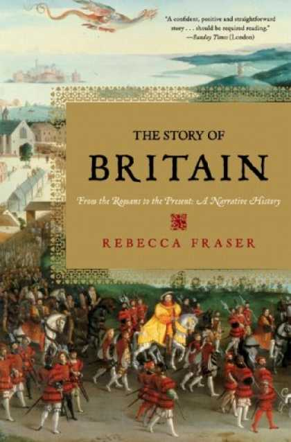 History Books - The Story of Britain: From the Romans to the Present: A Narrative History