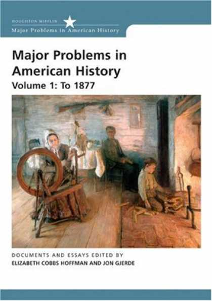 History Books - Major Problems in American History: Volume 1: To 1877