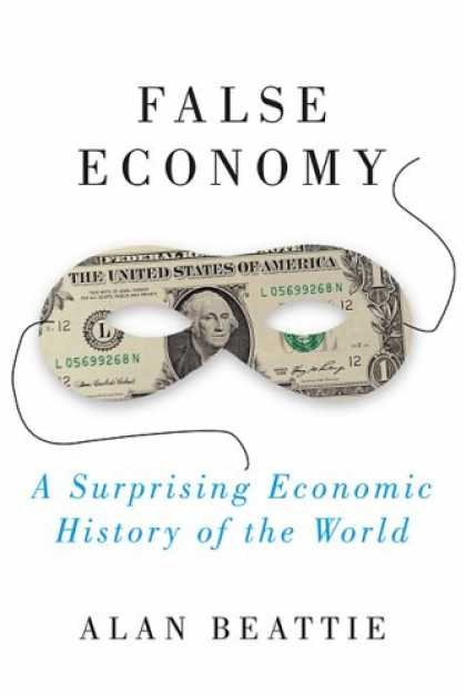 History Books - False Economy: A Surprising Economic History of the World