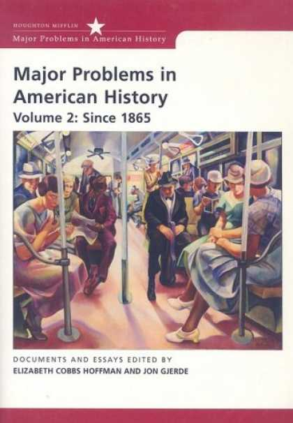 History Books - Major Problems in American History, Volume 2: Since 1865 (DocuTech) (Major Probl