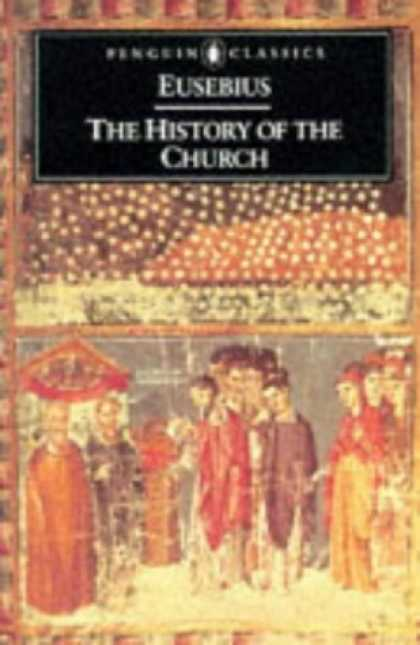 History Books - The History of the Church: From Christ to Constantine (Penguin Classics)