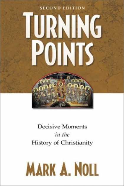 History Books - Turning Points: Decisive Moments in the History of Christianity