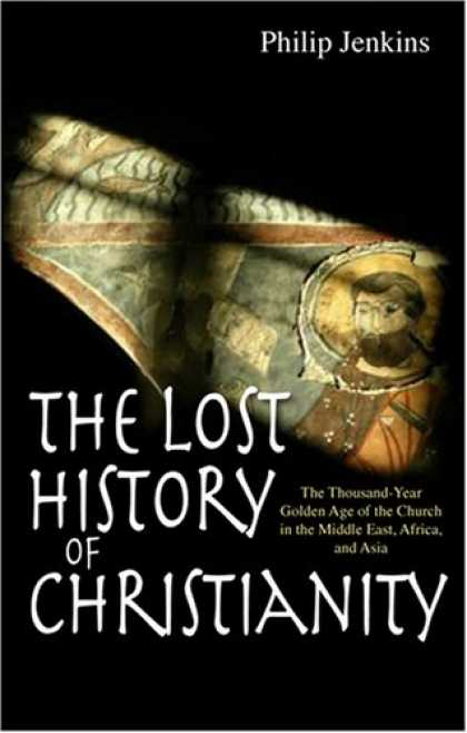 History Books - The Lost History of Christianity: The Thousand-year Golden Age of the Church in