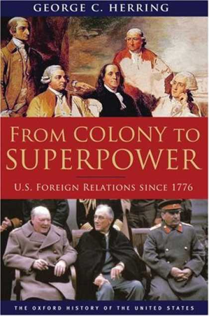 History Books - From Colony to Superpower: U.S. Foreign Relations Since 1776 (Oxford History of