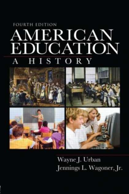 History Books - American Education: A History