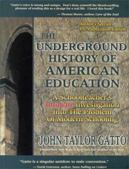History Books - The Underground History of American Education: A School Teacher's Intimate Inves