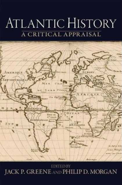 History Books - Atlantic History: A Critical Appraisal (Reinterpreting History)