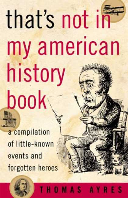 History Books - That's Not in My American History Book: A Compilation of Little Known Events and