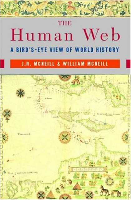 History Books - The Human Web: A Bird's-Eye View of World History