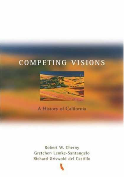 History Books - Competing Visions: A History of California