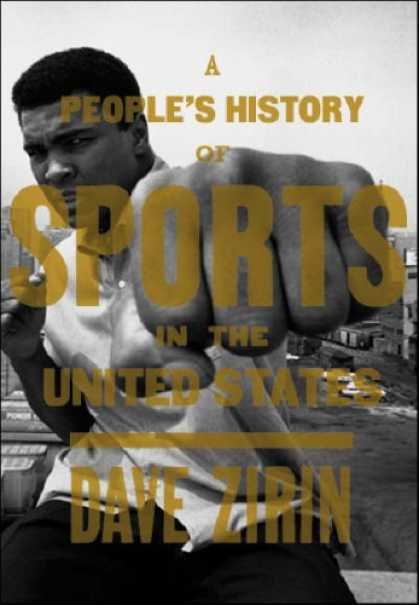 History Books - A People's History of Sports in the United States: From Bull-Baiting to Barry Bo