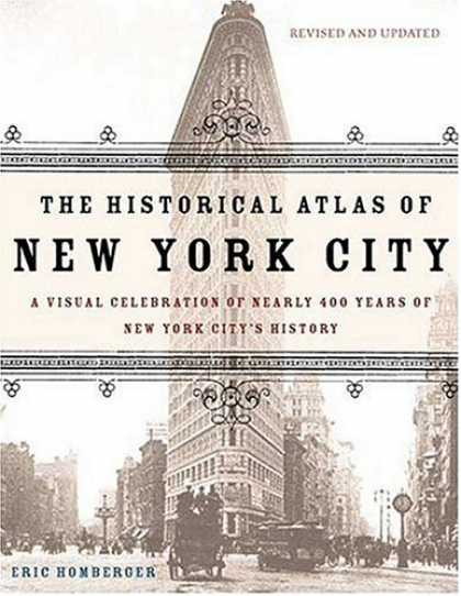 History Books - The Historical Atlas of New York City: A Visual Celebration of 400 Years of New