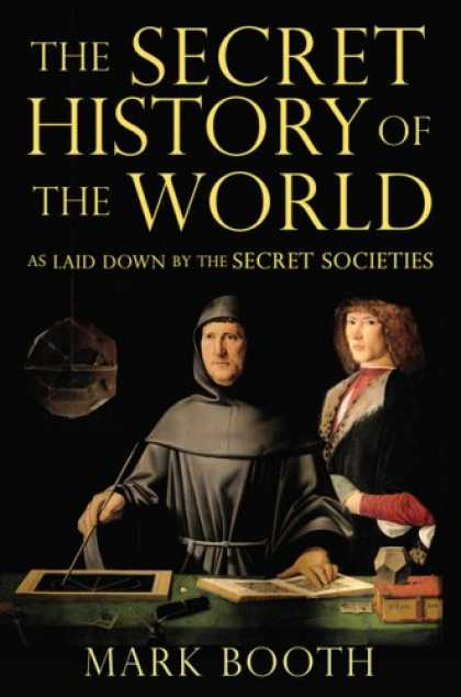 History Books - The Secret History of the World: As Laid Down by the Secret Societies
