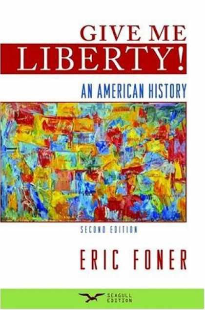 History Books - Give Me Liberty!: An American History, Second Seagull Edition, One-Volume Editio