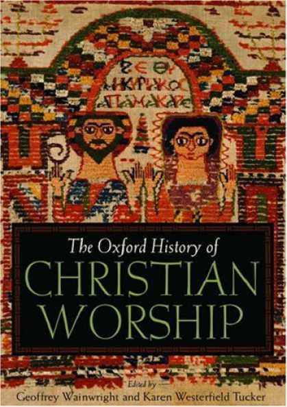 History Books - The Oxford History of Christian Worship