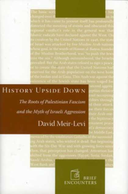 History Books - History Upside Down: The Roots of Palestinian Fascism and the Myth of Israeli Ag