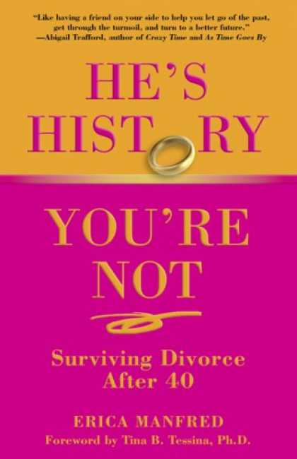 History Books - He's History, You're Not: Surviving Divorce After 40