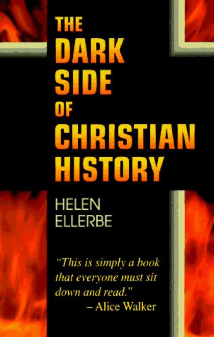 History Books - The Dark Side of Christian History