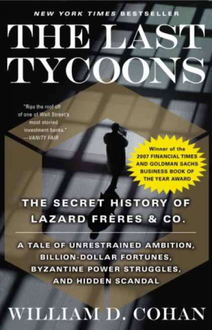 History Books - The Last Tycoons: The Secret History of Lazard Frères & Co.