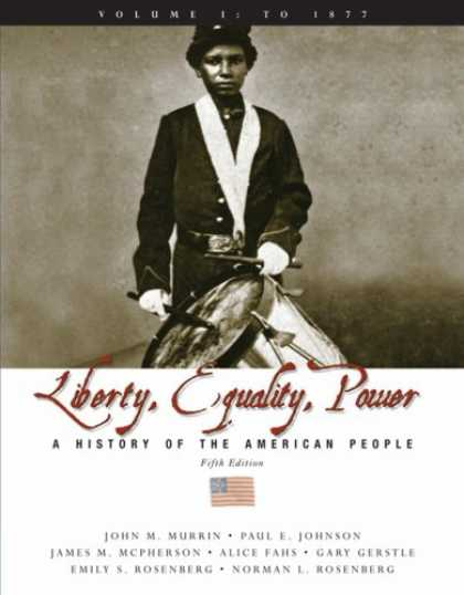 History Books - Liberty, Equality, and Power: A History of the American People, Volume I: To 187